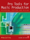 Image for Pro Tools for music production  : recording, editing and mixing