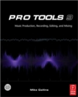 Image for Pro Tools 9: Music production, recording, editing, and mixing