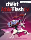 Image for How to cheat in Adobe Flash CS6  : the art of design and animation