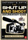 Image for The shut up and shoot documentary guide  : a down & dirty DV production