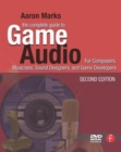 Image for The complete guide to game audio  : for composers, musicians, sound designers, game developers