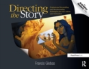 Image for Directing the story  : professional storytelling and storyboarding techniques for live action and animation