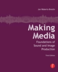 Image for Making media  : foundations of sound and image production