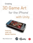 Image for Creating 3D game art for the iPhone with unity  : featuring modo and Blender pipelines