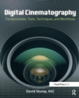 Image for Digital cinematography  : fundamentals, tools, techniques, and workflows