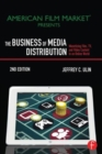 Image for The business of media distribution  : monetizing film, TV, and video content in an online world