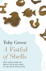 Image for A fistful of shells  : West Africa from the rise of the slave trade to the age of revolution