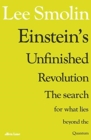 Image for Einstein's unfinished revolution  : the search for what lies beyond the quantum