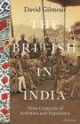 Image for The British in India: three centuries of ambition and experience