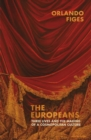 Image for The Europeans  : three lives and the making of a cosmopolitan culture