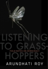 Image for Listening to grasshoppers  : field notes on democracy
