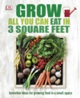 Image for Grow all you can eat in three square feet