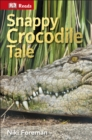 Image for Snappy crocodile tale