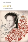 Image for Mary I  : the daughter of time