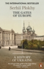 Image for The gates of Europe: a history of Ukraine