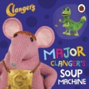 Image for Major Clanger's soup machine