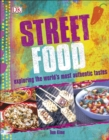 Image for Street food  : exploring the world's most authentic tastes