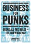 Image for Business for punks  : break all the rules - the Brewdog way