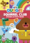 Image for Hey Duggee: Squirrel Club Sticker Activity Book