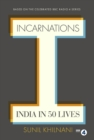 Image for Incarnations: India in 50 lives