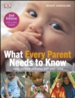 Image for What every parent needs to know  : love, nuture, and play with your child