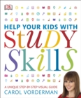 Image for Help your kids with study skills  : a unique step-by-step visual guide