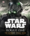 Image for Star Wars - Rogue one  : the ultimate visual guide