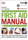 Image for First aid manual  : the authorised manual of St John Ambulance, St Andrews First Aid and the British Red Cross.