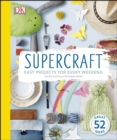 Image for Supercraft  : easy projects for every weekend