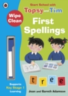 Image for Wipe-Clean First Spellings: Start School with Topsy and Tim