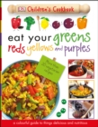 Image for Eat your greens, reds, yellows and purples