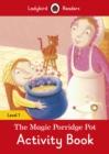 Image for The Magic Porridge Pot Activity Book - Ladybird Readers Level 1