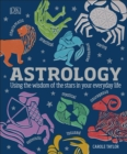 Image for Astrology  : using the wisdom of the stars in your everyday life