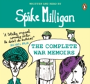Image for Spike milligan - the war memoirs