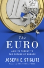 Image for The euro and its threat to the future of Europe