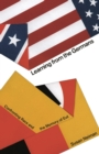 Image for Learning from the Germans  : confronting race and the memory of evil