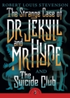 Image for The strange case of Dr Jekyll and Mr Hyde: and, The suicide club