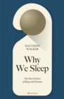 Image for Why we sleep  : the new science of sleep and dreams