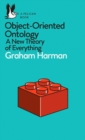 Image for Object-oriented ontology  : a new theory of everything