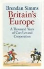 Image for Britain's Europe  : a thousand years of conflict and cooperation