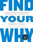 Image for Find your why  : a practical guide to discovering purpose for you or your team
