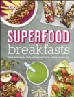 Image for Superfood breakfasts: great-tasting, high-nutrient recipes to kickstart your day