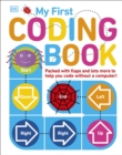 Image for My first coding book  : packed with flaps and lots more to help you code without a computer!