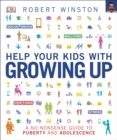 Image for Help your kids with growing up  : a no-nonsense guide to puberty and adolescence