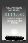 Image for Refuge  : transforming a broken refugee system