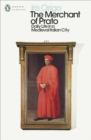 Image for The Merchant of Prato  : daily life in a medieval Italian city