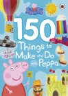 Image for Peppa Pig: 150 Things to Make and Do with Peppa