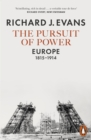 Image for The pursuit of power: Europe 1815-1914 : VII