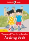 Image for Topsy and Tim: Go to London Activity Book - Ladybird Readers Level 1