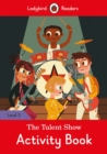 Image for The Talent Show Activity Book - Ladybird Readers Level 3